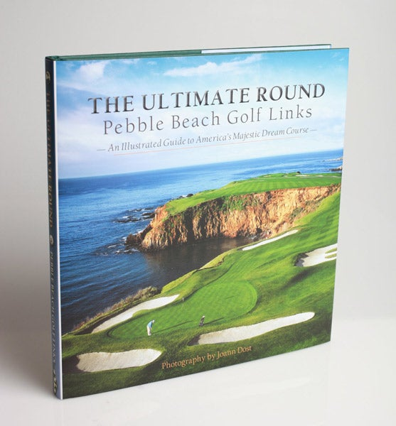 Pebble Beach Golf Links: The Ultimate Round Book