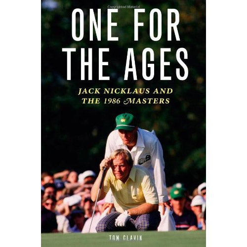 One for the Ages: Jack Nicklaus and the 1986 Masters