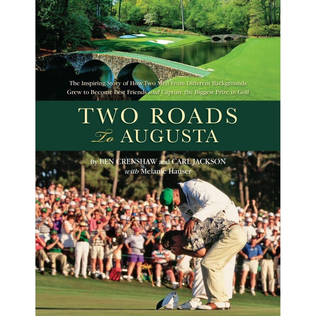 Two Roads to Augusta: The Inspiring Story of How Two Men from Different Backgrounds Grew to Become Best Friends and Capture the Biggest Prize in Golf