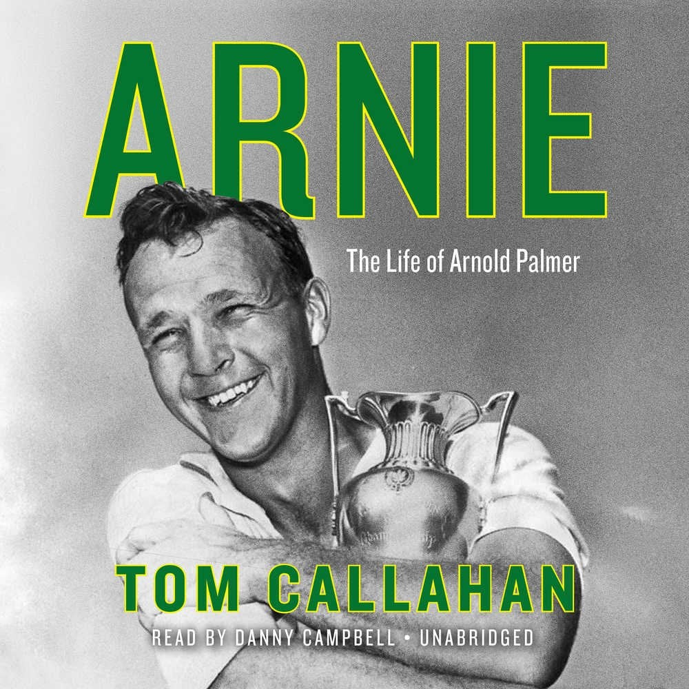 A Qa With Tom Callahan Author Of The Latest Arnold Palmer Biography