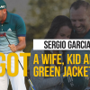 Sergio Garcia added a wife, a green jacket and a son since the Browns last win.