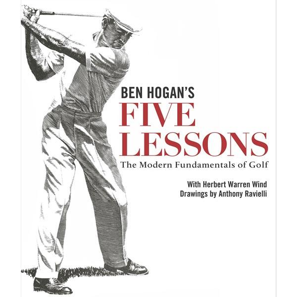 Ben Hogan's Five Lessons: The Modern Fundamentals of Golf.