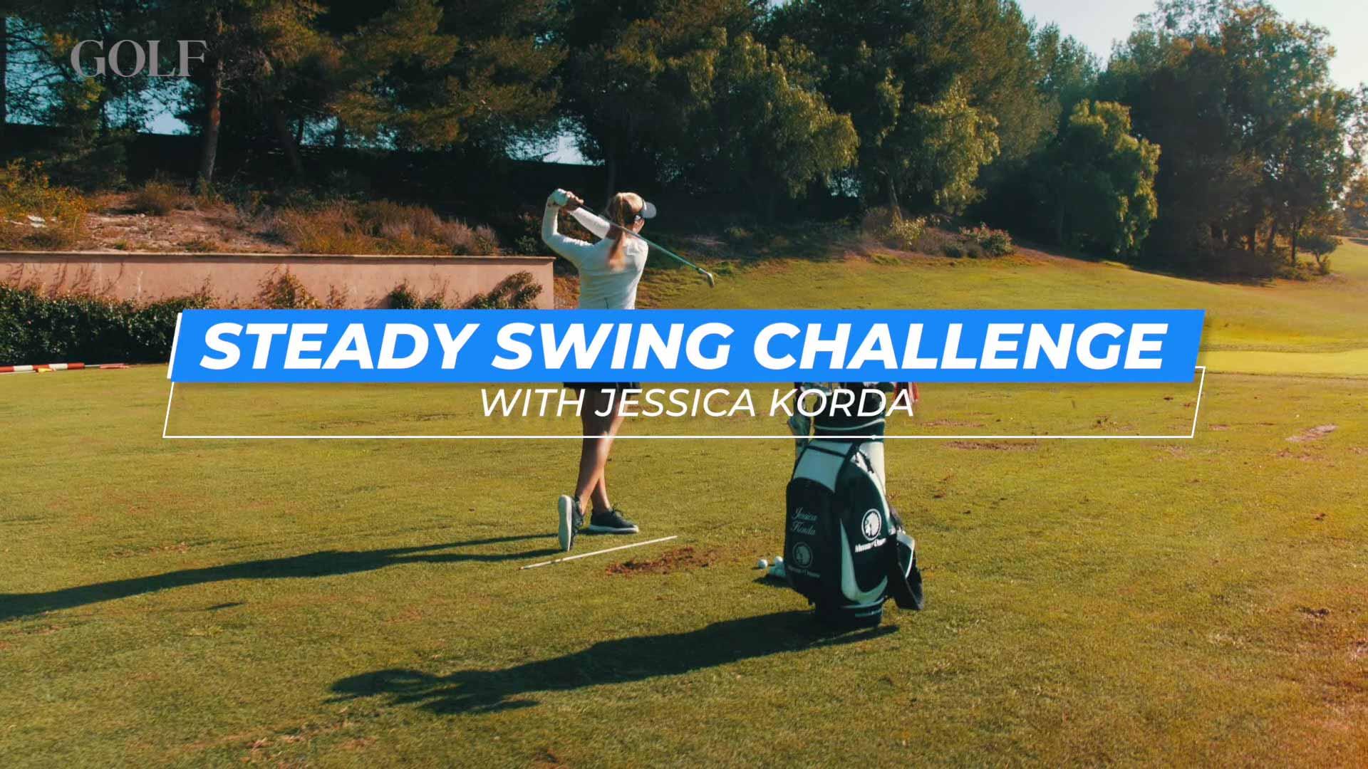 Steady Swing Challenge with Jessica Korda