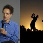 malcolm gladwell golf