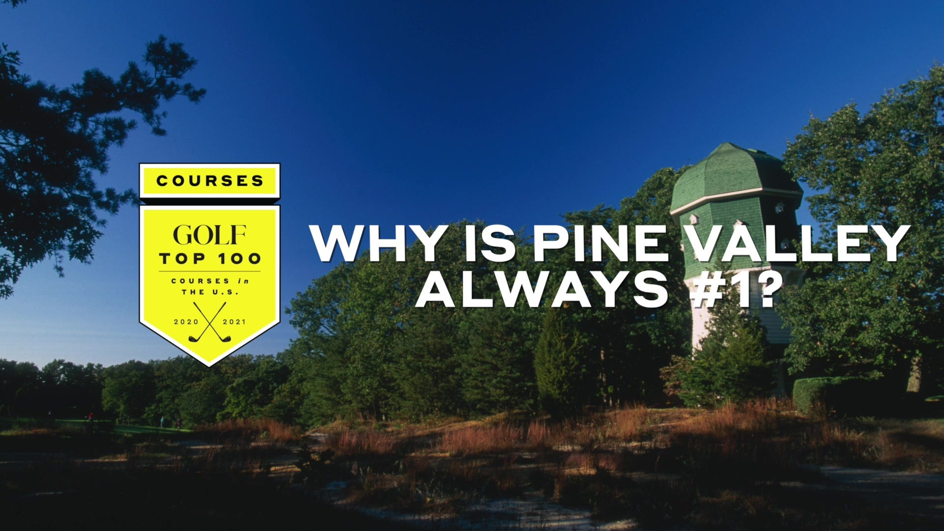 Why is Pine Valley always #1? - Golf