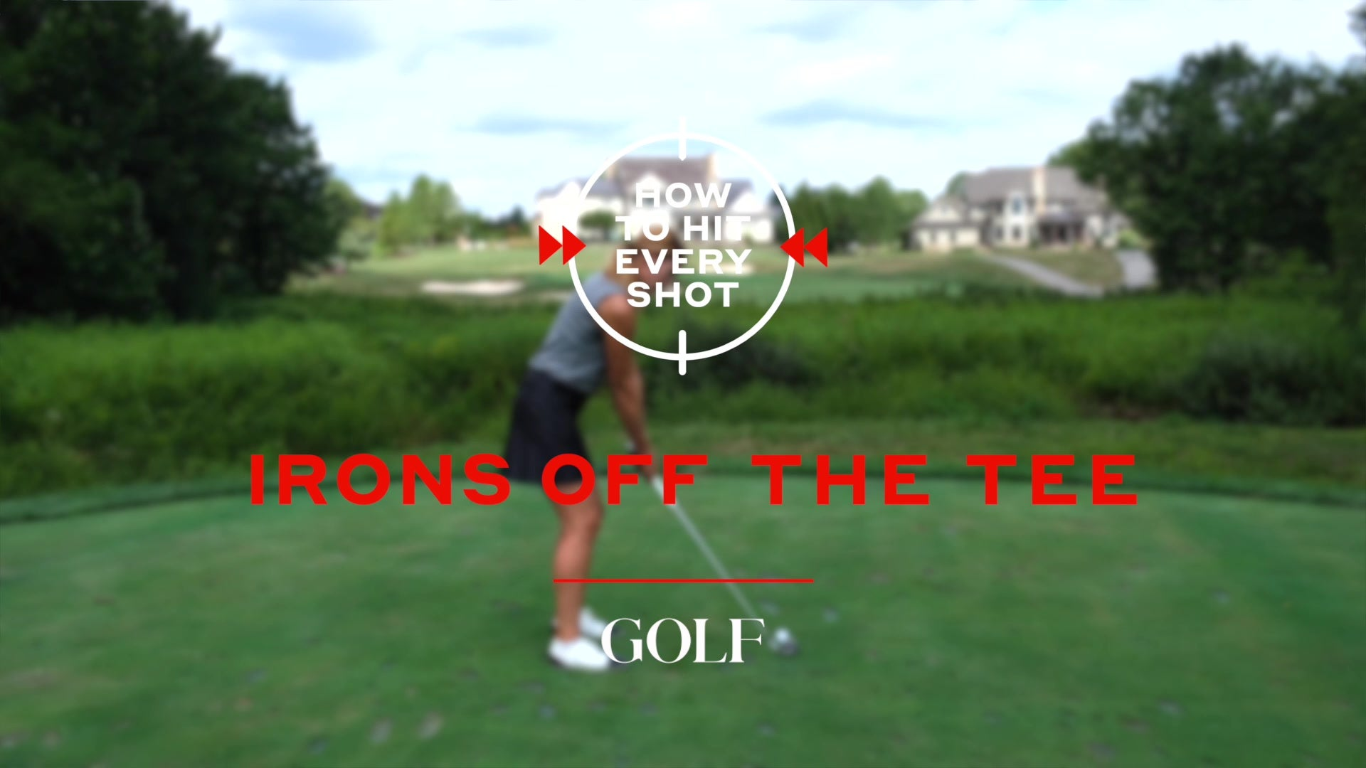 How To Hit Every Shot: Irons Off The Tee